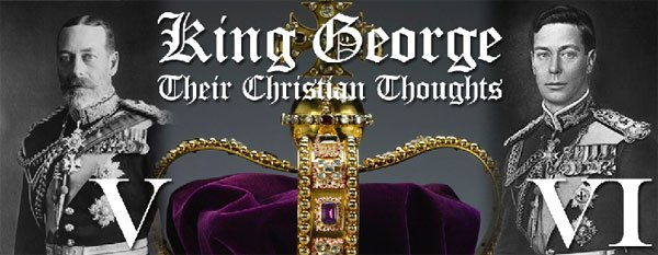 King George - Their Christian Thoughts