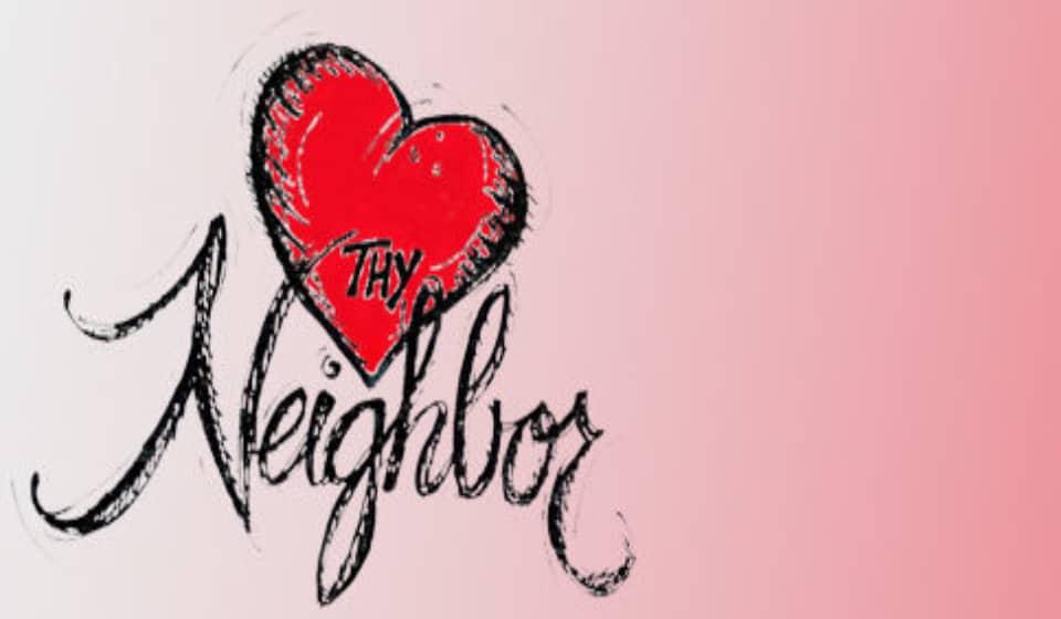 Love Thy Neighbour