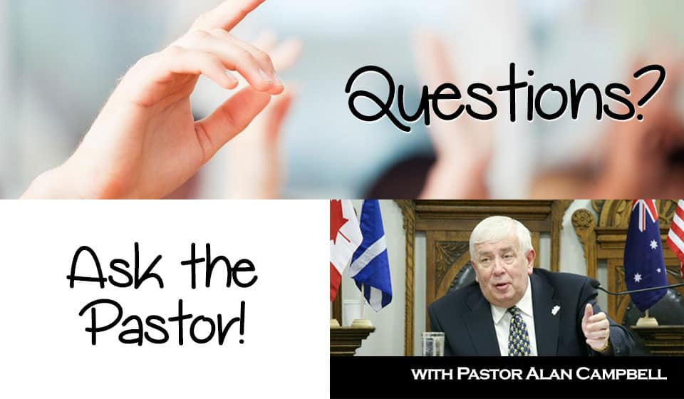Questions? Ask the Pastor – May 2017
