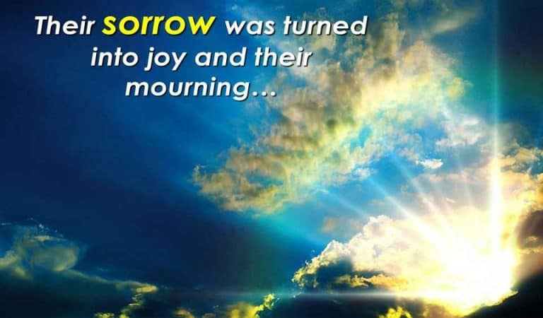 Our Present Sorrow Shall Be Turned to Joy