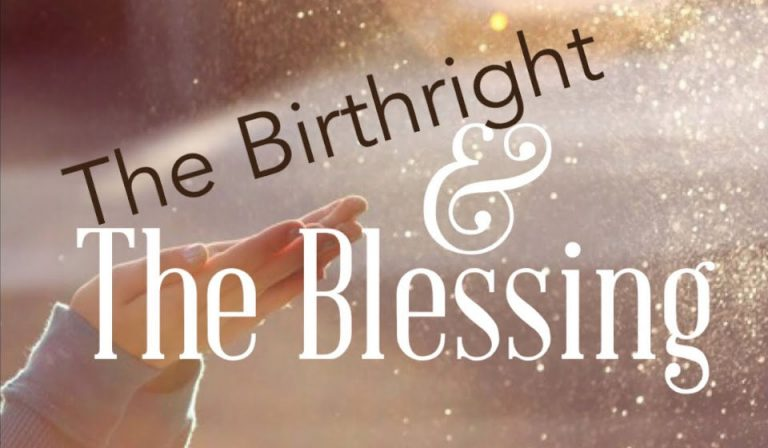 Birthright and Blessing